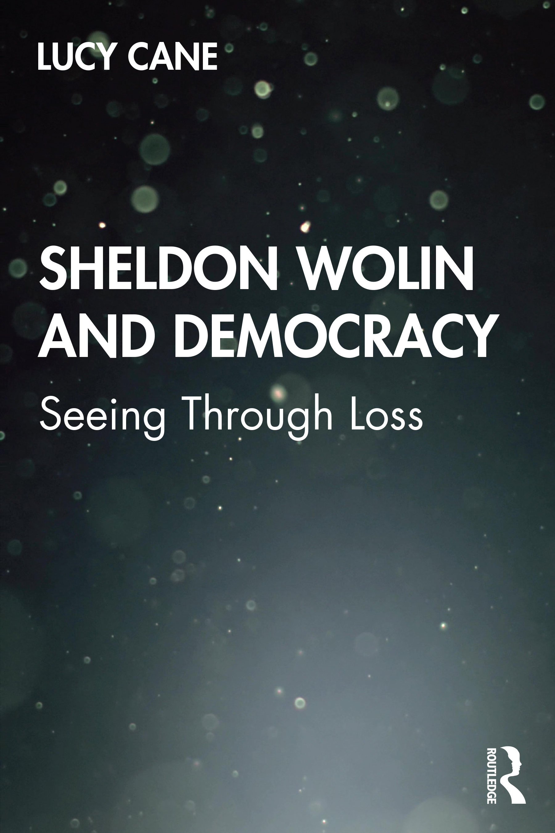 Sheldon Wolin and Democracy: Seeing Through Loss book cover