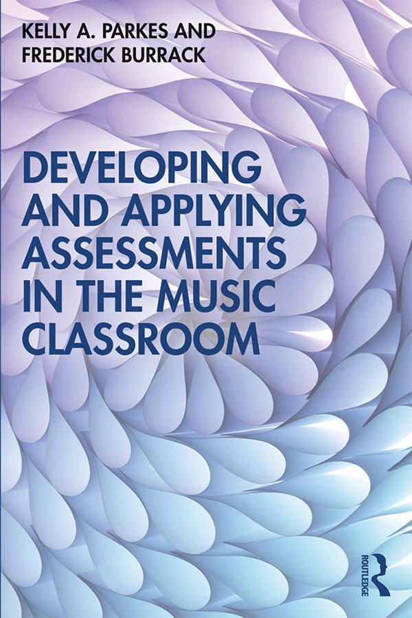 Developing and Applying Assessments in the Music Classroom: 1st Edition (Paperback) book cover