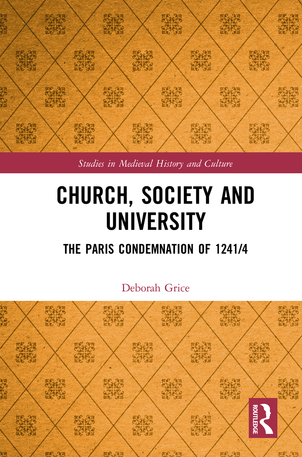 Church, Society and University: The Paris Condemnation of 1241/4, 1st Edition (Hardback) book cover