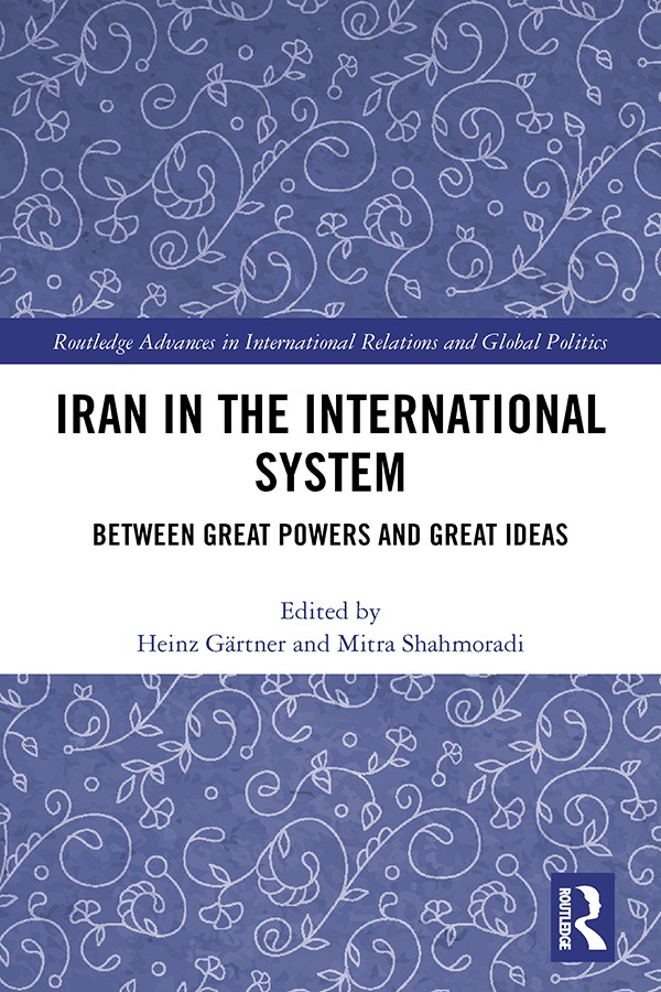 Iran in the International System: Between Great Powers and Great Ideas, 1st Edition (Hardback) book cover