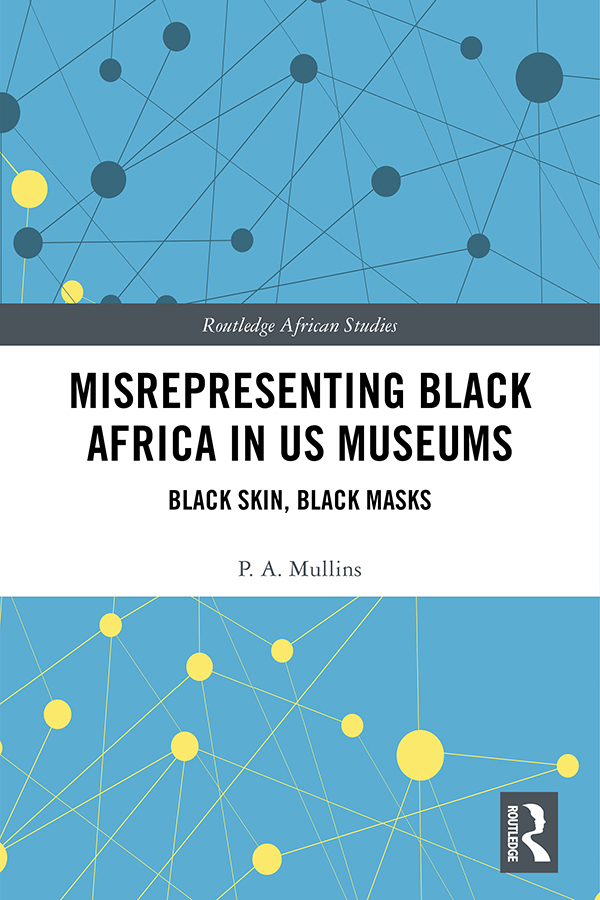 Misrepresenting Black Africa in U.S. Museums: Black Skin, Black Masks book cover