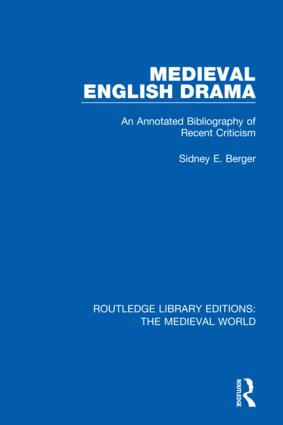 Medieval English Drama: An Annotated Bibliography of Recent Criticism, 1st Edition (Hardback) book cover