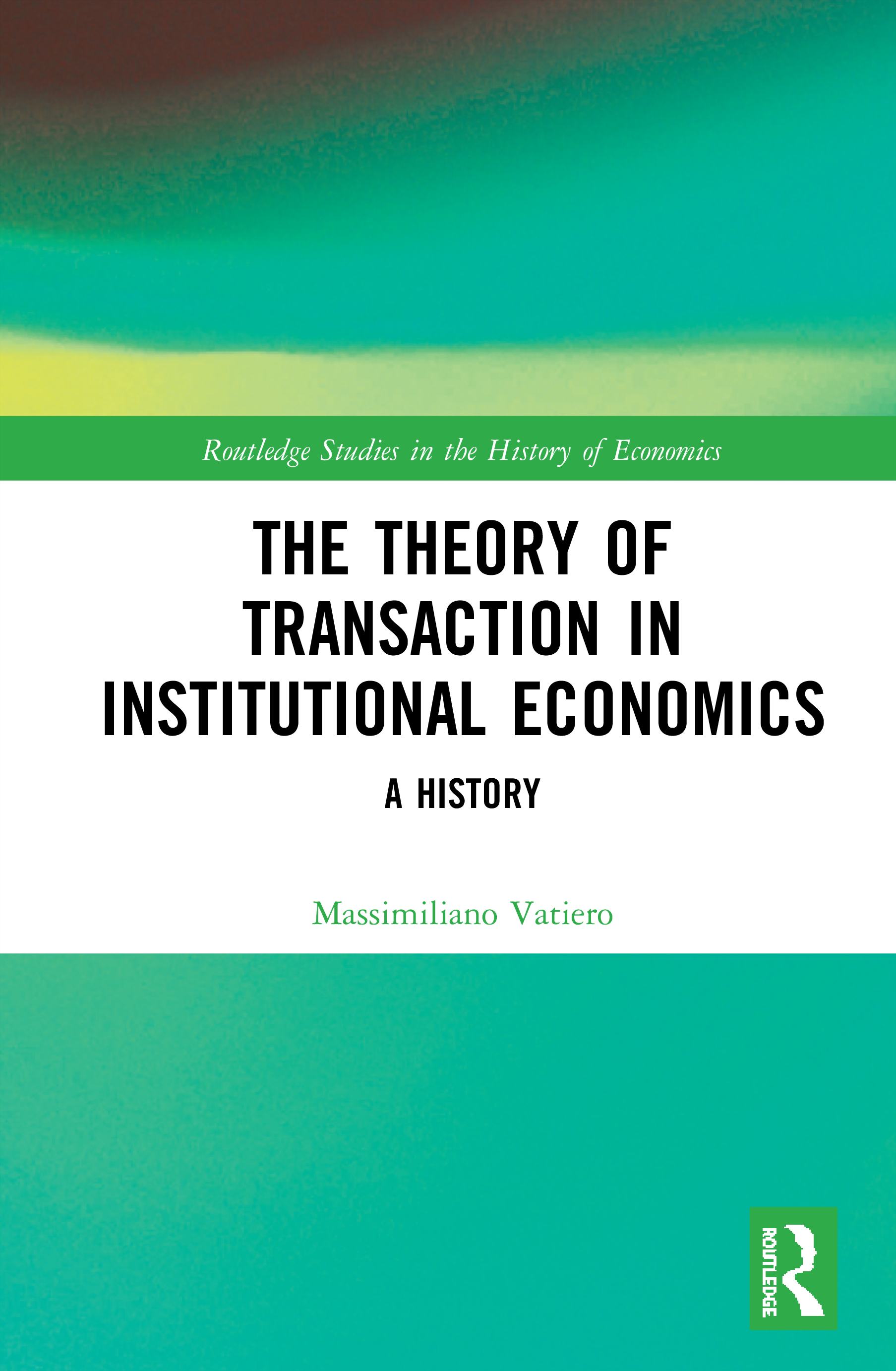 The Theory of Transaction in Institutional Economics: A History book cover
