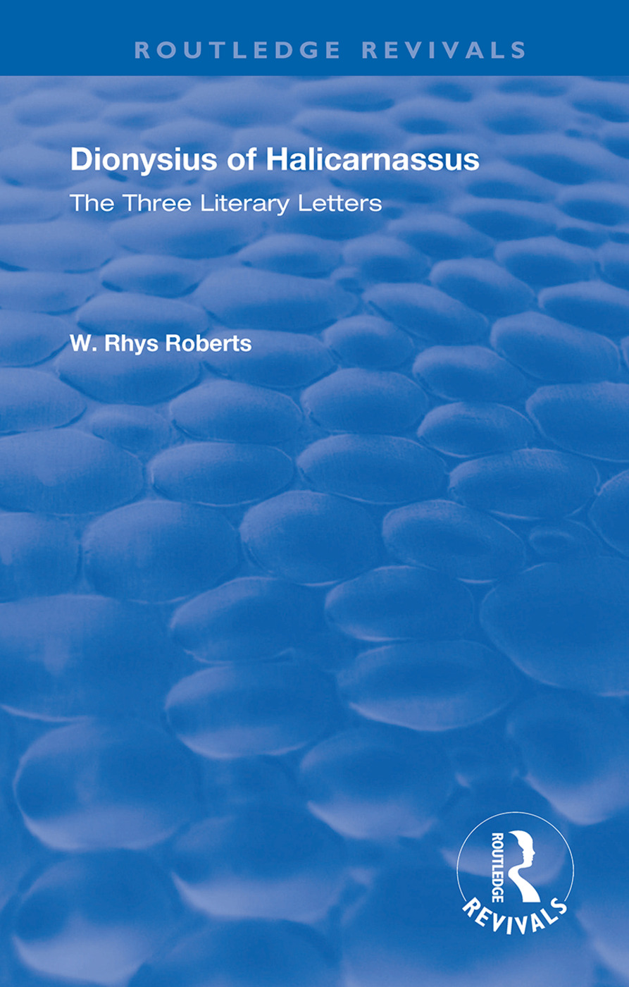 The Three Literary Letters: Dionysius of Halicarnassus, 1st Edition (e-Book) book cover