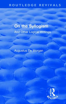 On the Syllogism: And Other Logical Writings, 1st Edition (Hardback) book cover