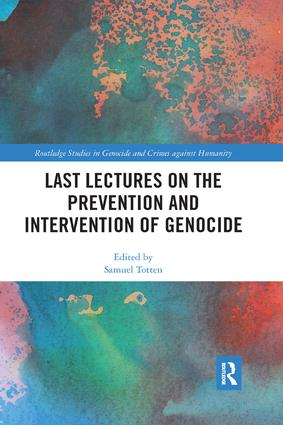 Last Lectures on the Prevention and Intervention of Genocide: 1st Edition (Paperback) book cover