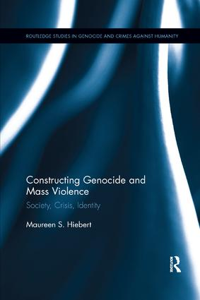 Constructing Genocide and Mass Violence: Society, Crisis, Identity book cover