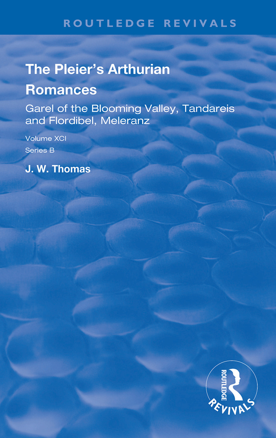 The Pleier's Arthurian Romances: Garel of the Blooming Valley, Tandareis and Floribel, Meleranz, 1st Edition (Hardback) book cover