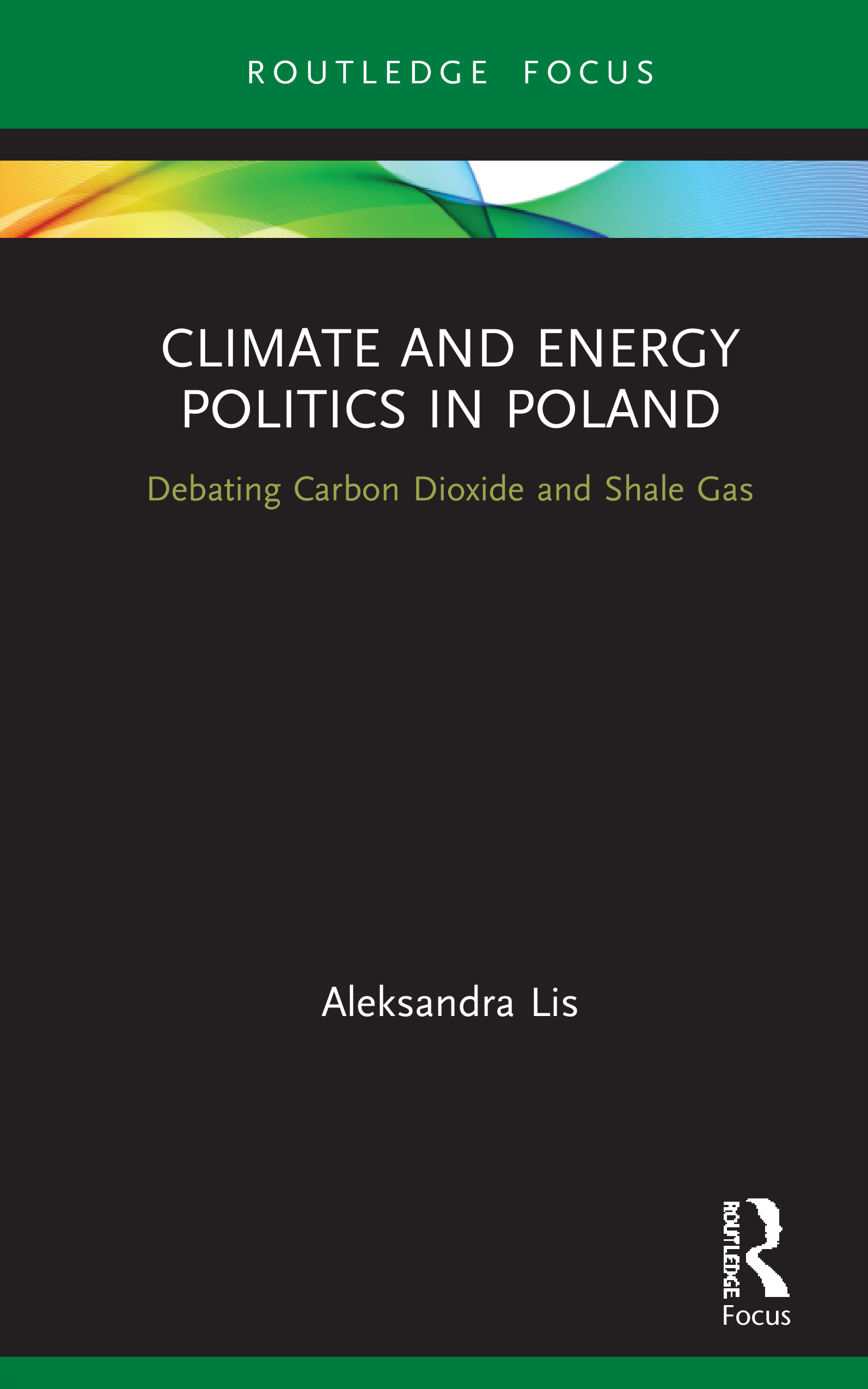 Climate and Energy Politics in Poland: Debating Carbon Dioxide and Shale Gas book cover