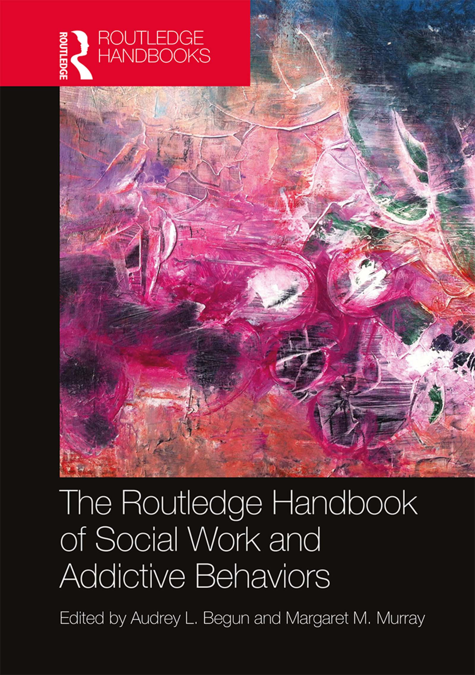 The Routledge Handbook of Social Work and Addictive Behaviors book cover
