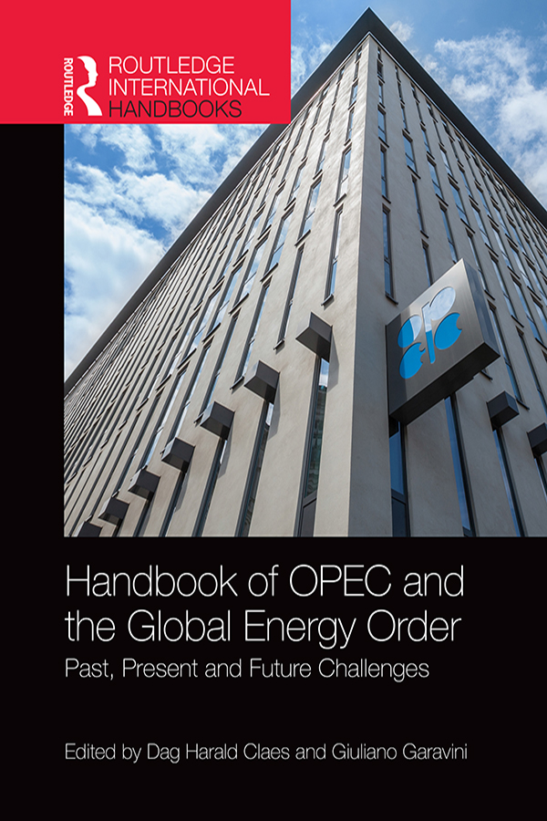 Handbook of OPEC and the Global Energy Order: Past, Present and Future Challenges book cover