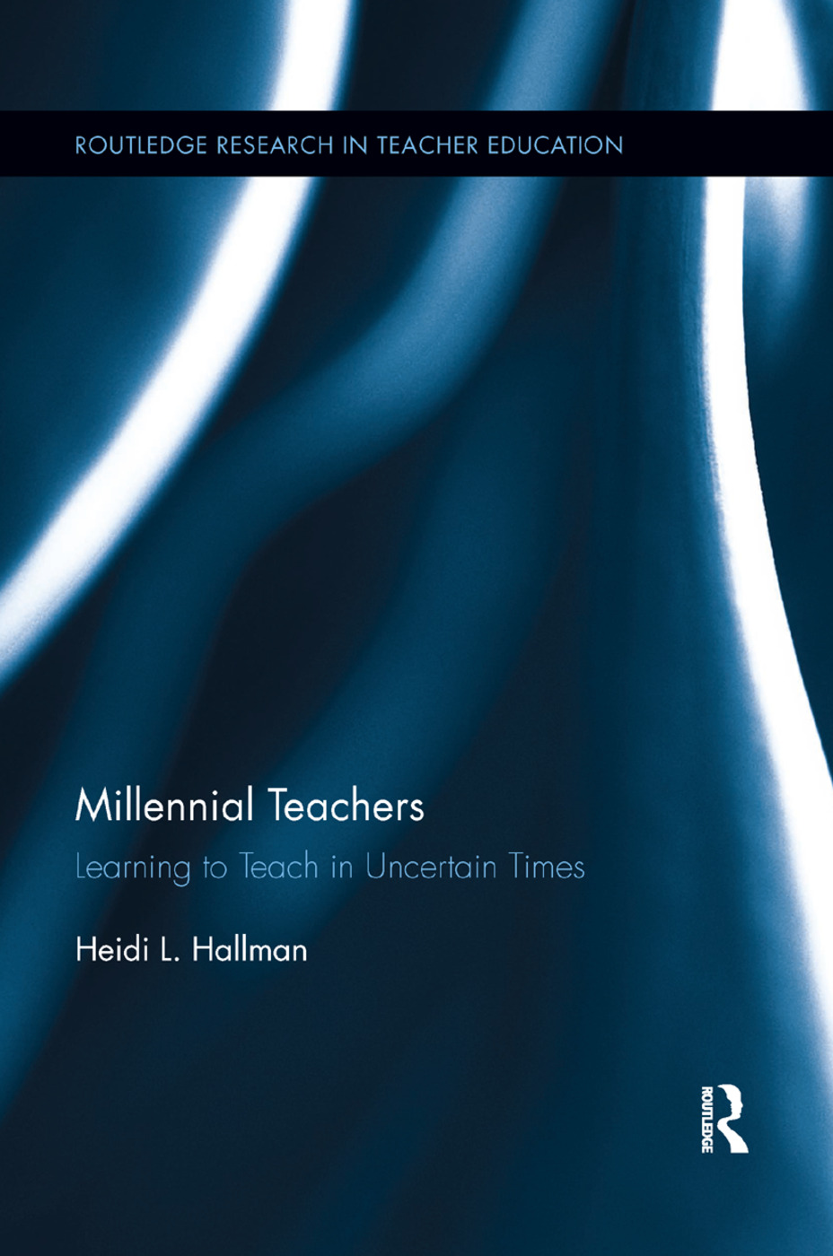 Millennial Teachers: Learning to Teach in Uncertain Times book cover