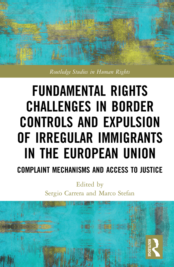 Fundamental Rights Challenges in Border Controls and Expulsion of Irregular Immigrants in the European Union: Complaint Mechanisms and Access to Justice book cover