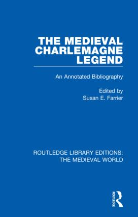 The Medieval Charlemagne Legend: An Annotated Bibliography book cover