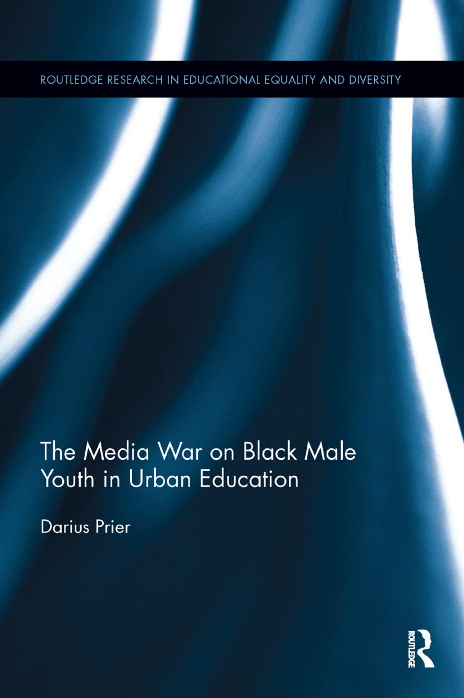 The Media War on Black Male Youth in Urban Education: 1st Edition (e-Book) book cover