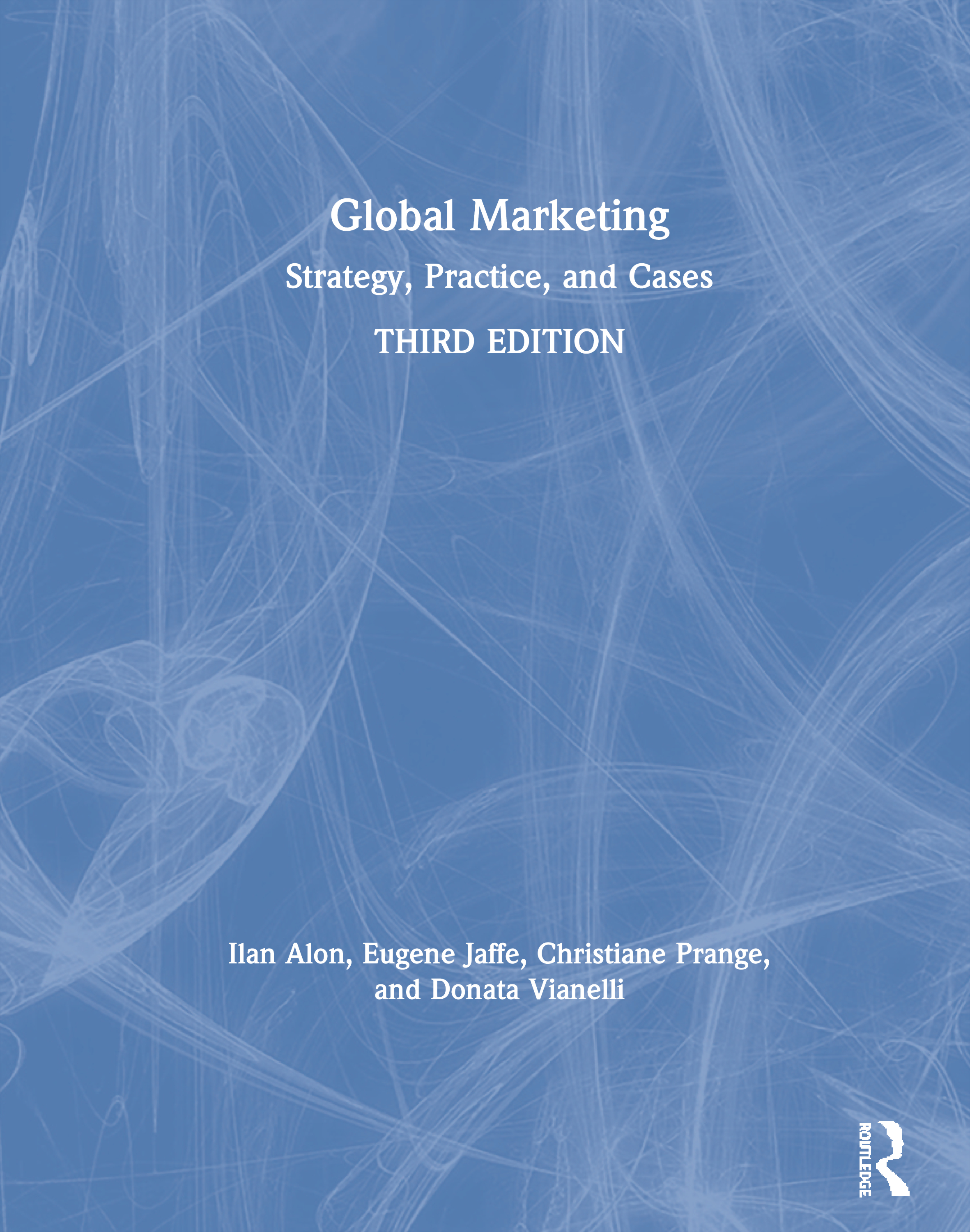 Global Marketing: Contemporary Theory, Practice, and Cases, 3rd Edition (Paperback) book cover