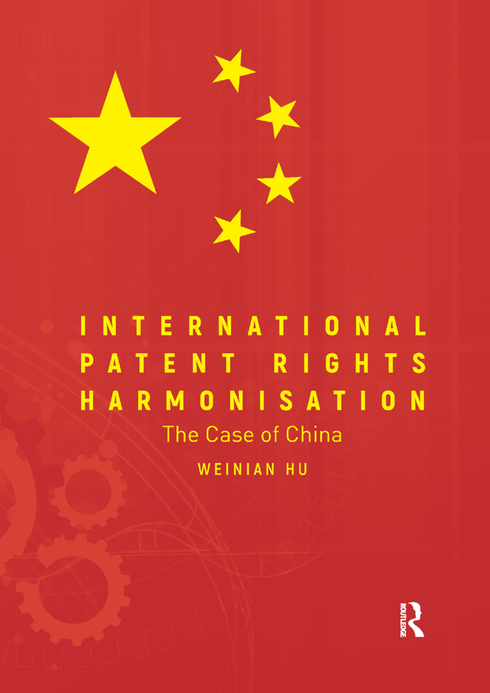 International Patent Rights Harmonisation: The Case of China book cover
