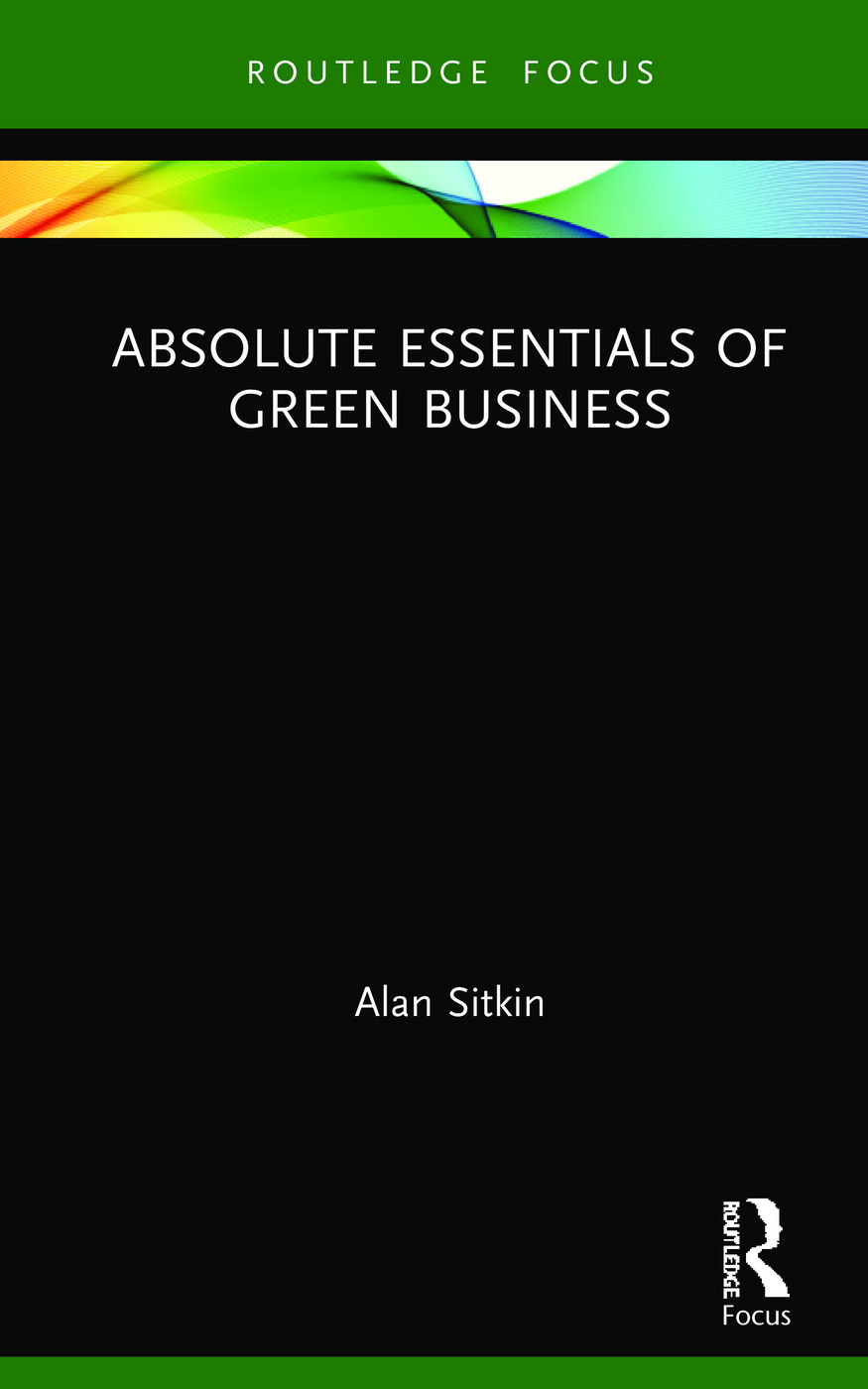 Absolute Essentials of Green Business: 1st Edition (Hardback