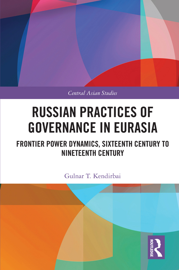 Russian Practices of Governance in Eurasia: Frontier Power Dynamics, 16–19th Century book cover