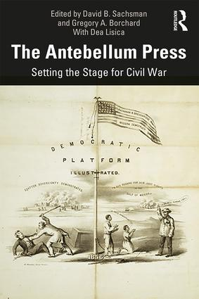 The Antebellum Press: Setting the Stage for Civil War book cover