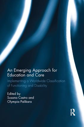 An Emerging Approach for Education and Care: Implementing a Worldwide Classification of Functioning and Disability book cover