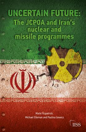 Uncertain Future: The JCPOA and Iran's Nuclear and Missile Programmes book cover