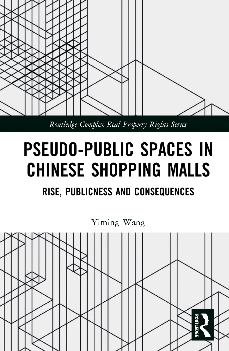 Pseudo-Public Spaces in Chinese Shopping Malls: Rise, Publicness and Consequences book cover