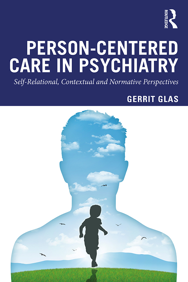 Person-Centred Care in Psychiatry: Self-Relational, Contextual and Normative Perspectives book cover