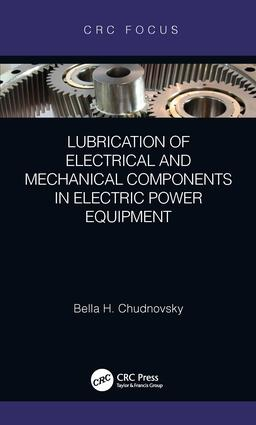 Lubrication of Electrical and Mechanical Components in Electric Power Equipment: 1st Edition (Hardback) book cover