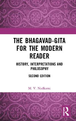 The Bhagavad-Gita for the Modern Reader: History, Interpretations and Philosophy book cover
