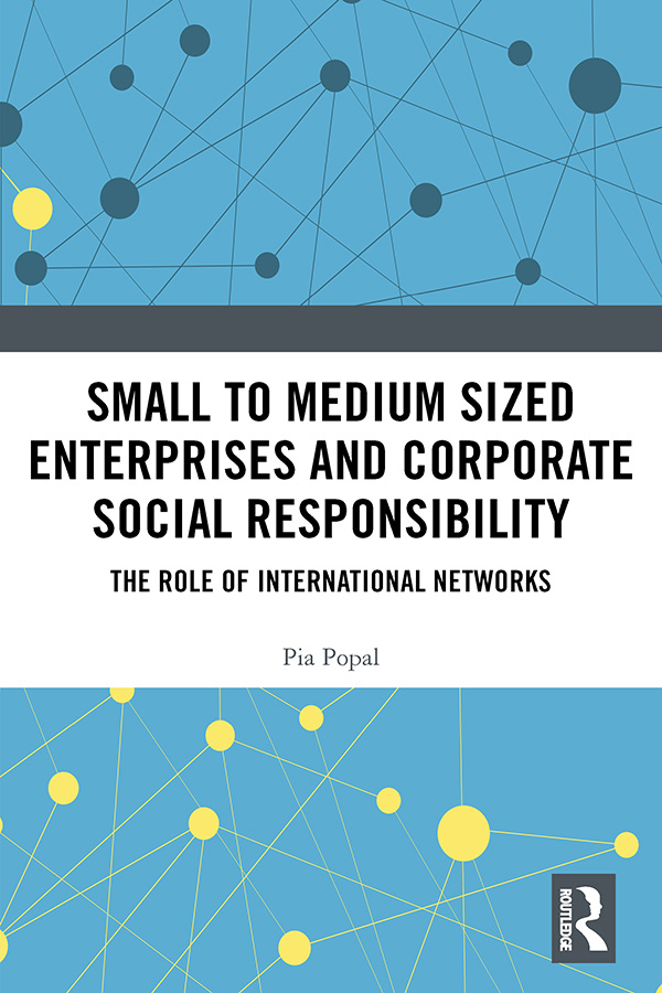 Small to Medium Sized Enterprises and Corporate Social Responsibility: The Role of International Networks book cover