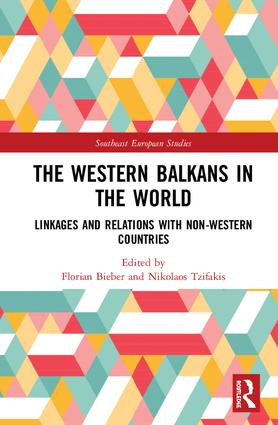 The Western Balkans in the World: Linkages and Relations with Non-Western Countries book cover