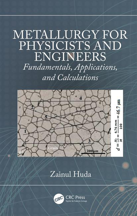 Metallurgy for Physicists and Engineers: Fundamentals, Applications, and Calculations book cover