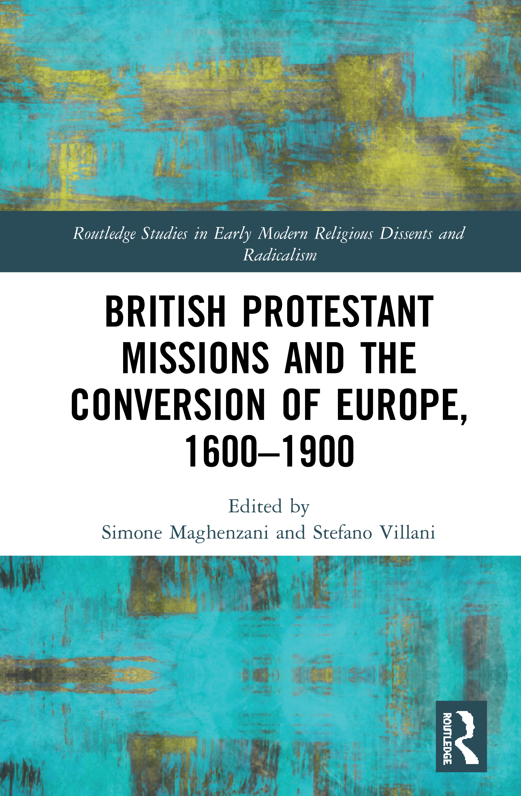 British Protestant Missions and the Conversion of Europe, 1600–1900