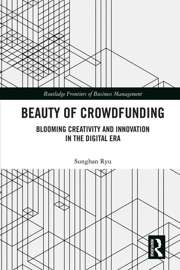 Beauty of Crowdfunding: Blooming Creativity and Innovation in the Digital Era book cover