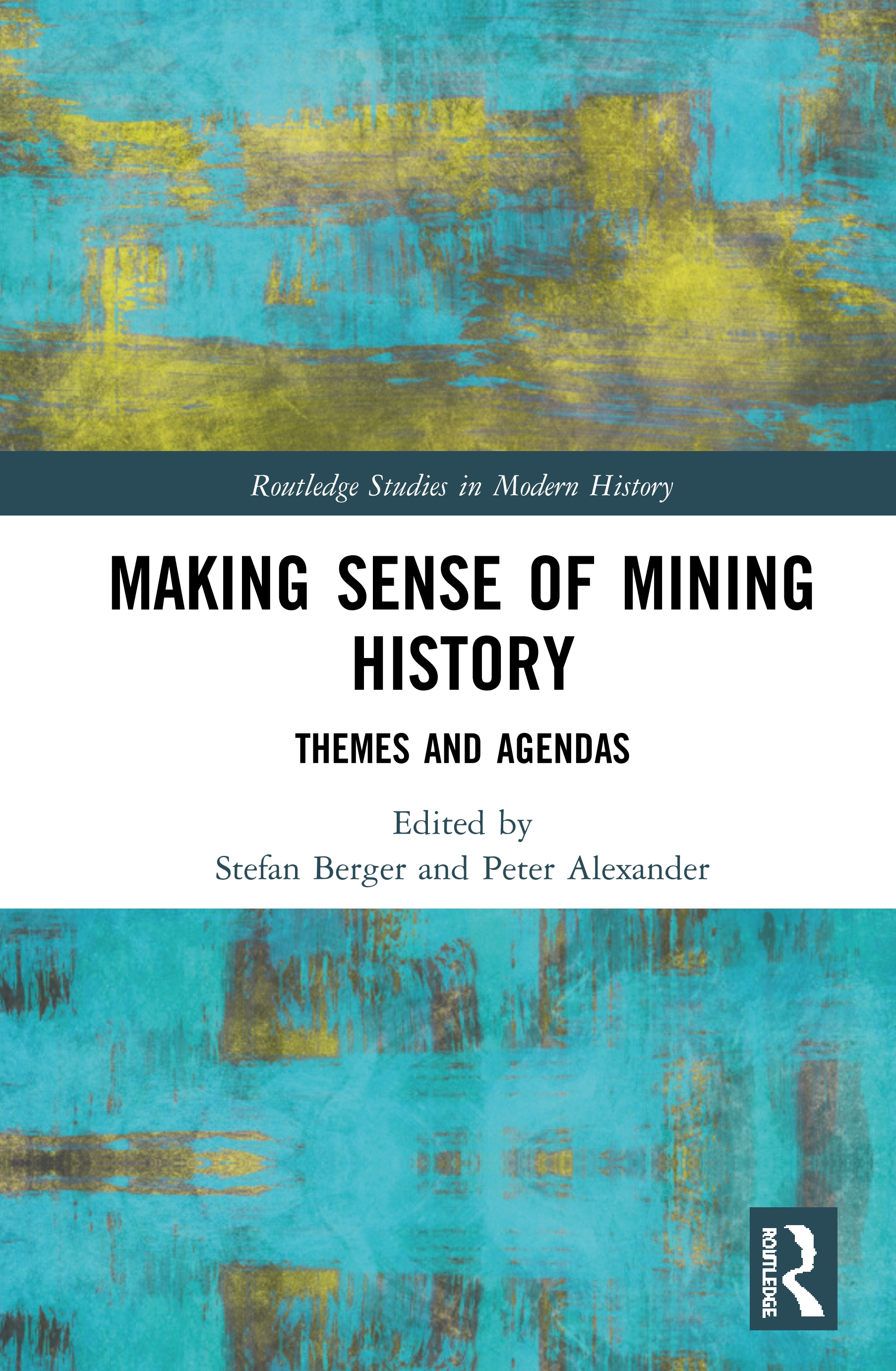 Making Sense of Mining History: Themes and Agendas book cover
