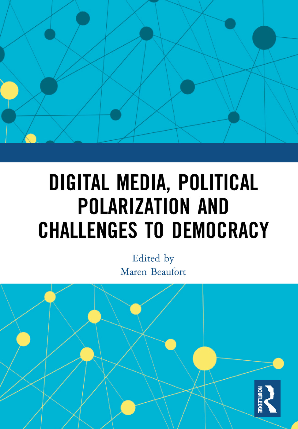 Digital Media, Political Polarization and Challenges to Democracy: 1st Edition (Hardback) book cover