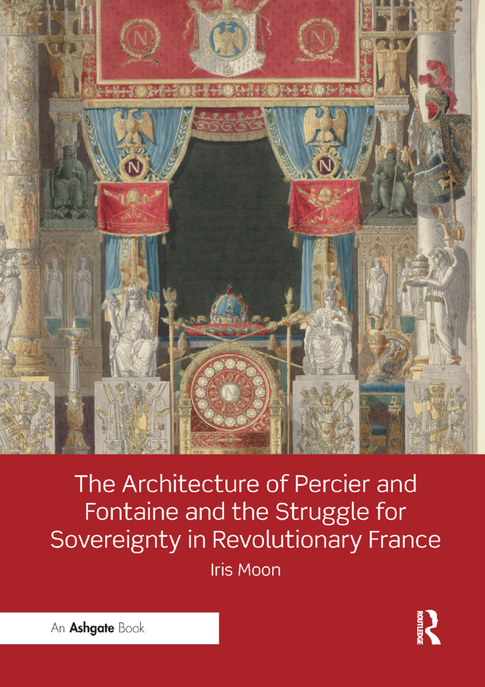 The Architecture of Percier and Fontaine and the Struggle for Sovereignty in Revolutionary France book cover