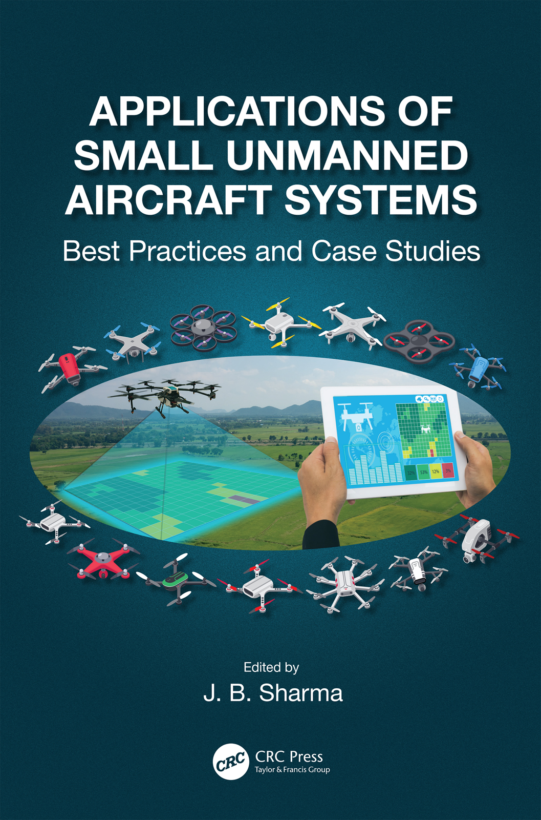 Applications of Small Unmanned Aircraft Systems: Best Practices and Case Studies book cover
