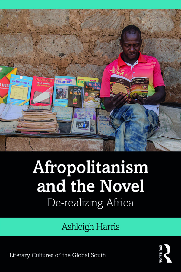 Afropolitanism and the Novel: De-realizing Africa book cover