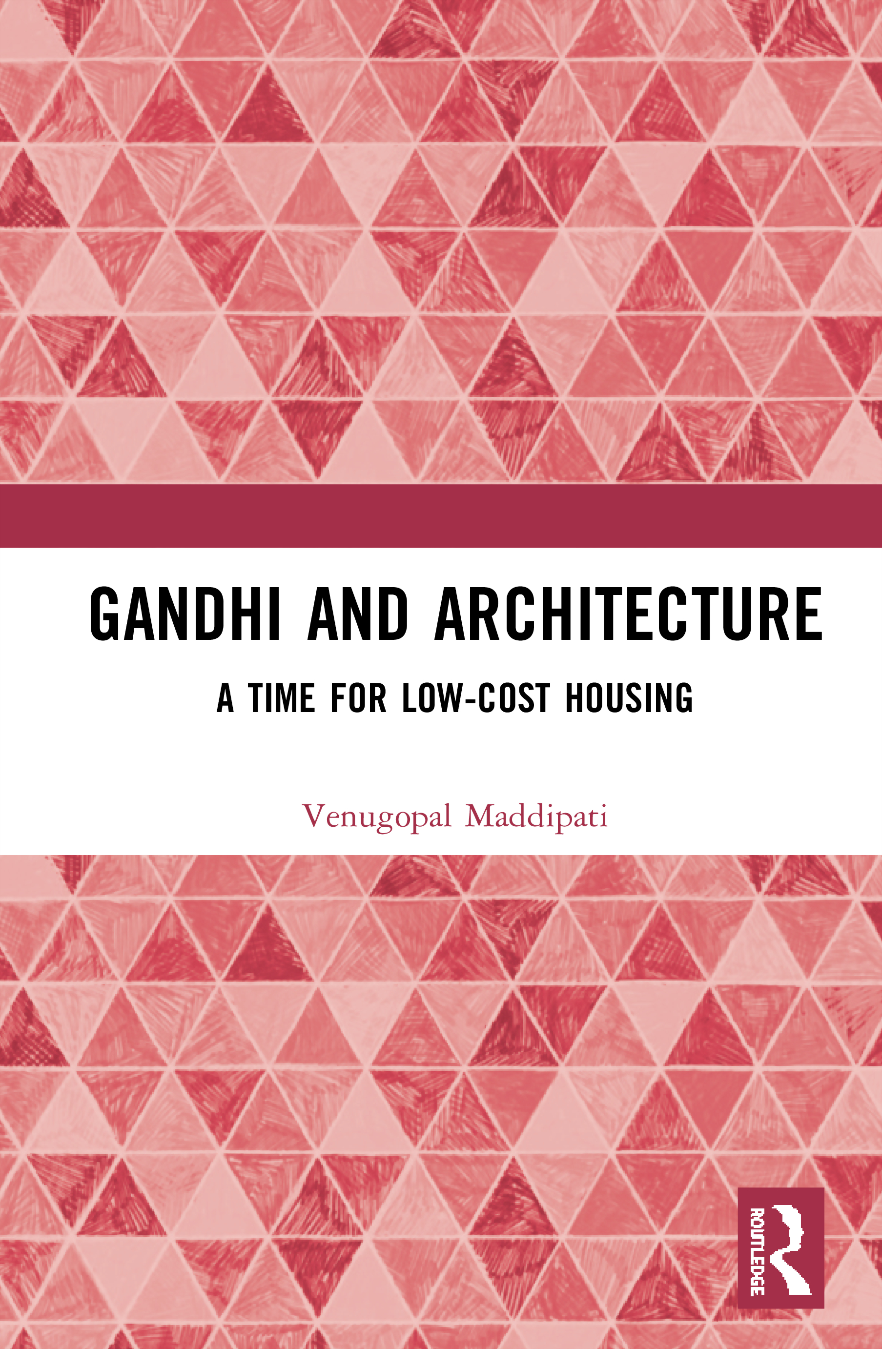 Gandhi and Architecture: A Time for Low-Cost Housing book cover