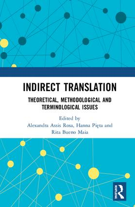 Indirect Translation: Theoretical, Methodological and Terminological Issues, 1st Edition (Hardback) book cover