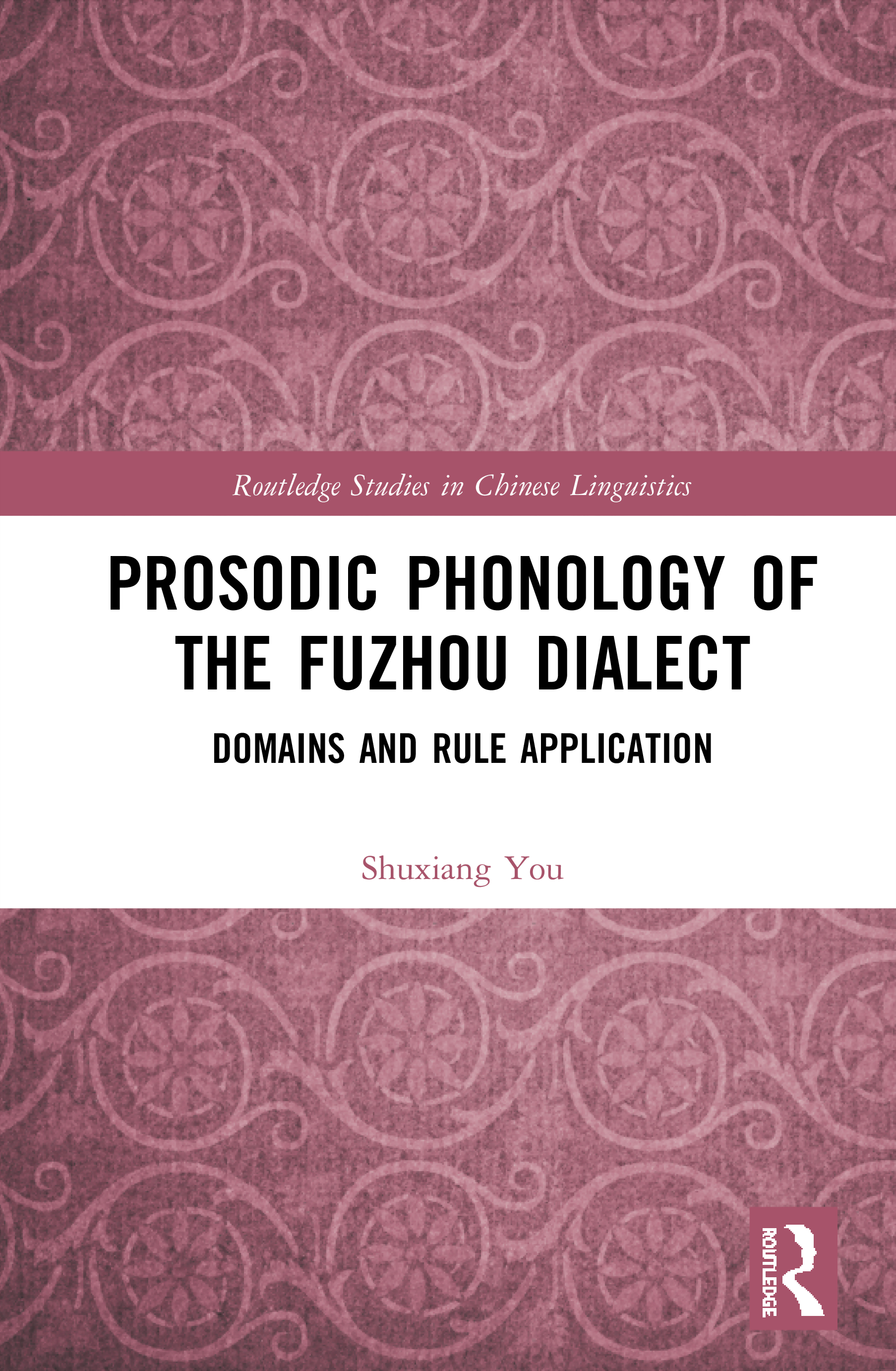 Prosodic Phonology of the Fuzhou Dialect: Domains and Rule Application book cover