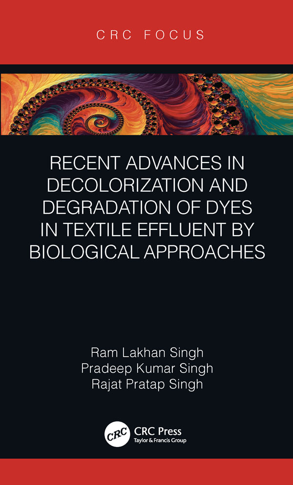 Recent Advances in Decolorization and Degradation of Dyes in Textile Effluent by Biological Approaches: 1st Edition (Hardback) book cover