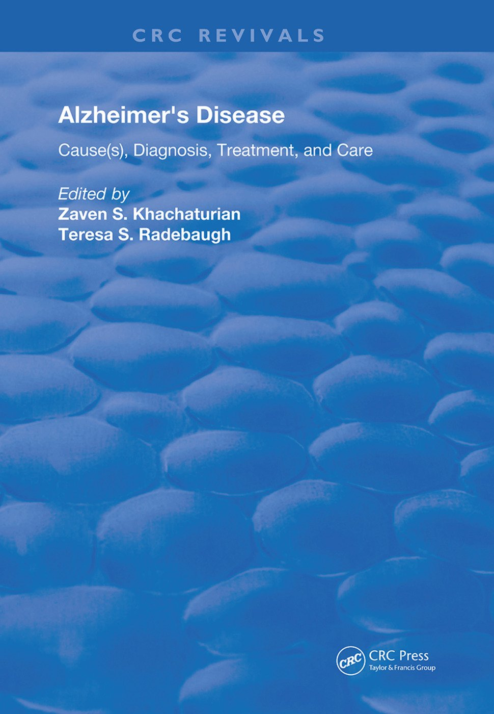 Alzheimer's Disease: Cause(s), Diagnosis, Treatment, and Care, 1st Edition (Hardback) book cover