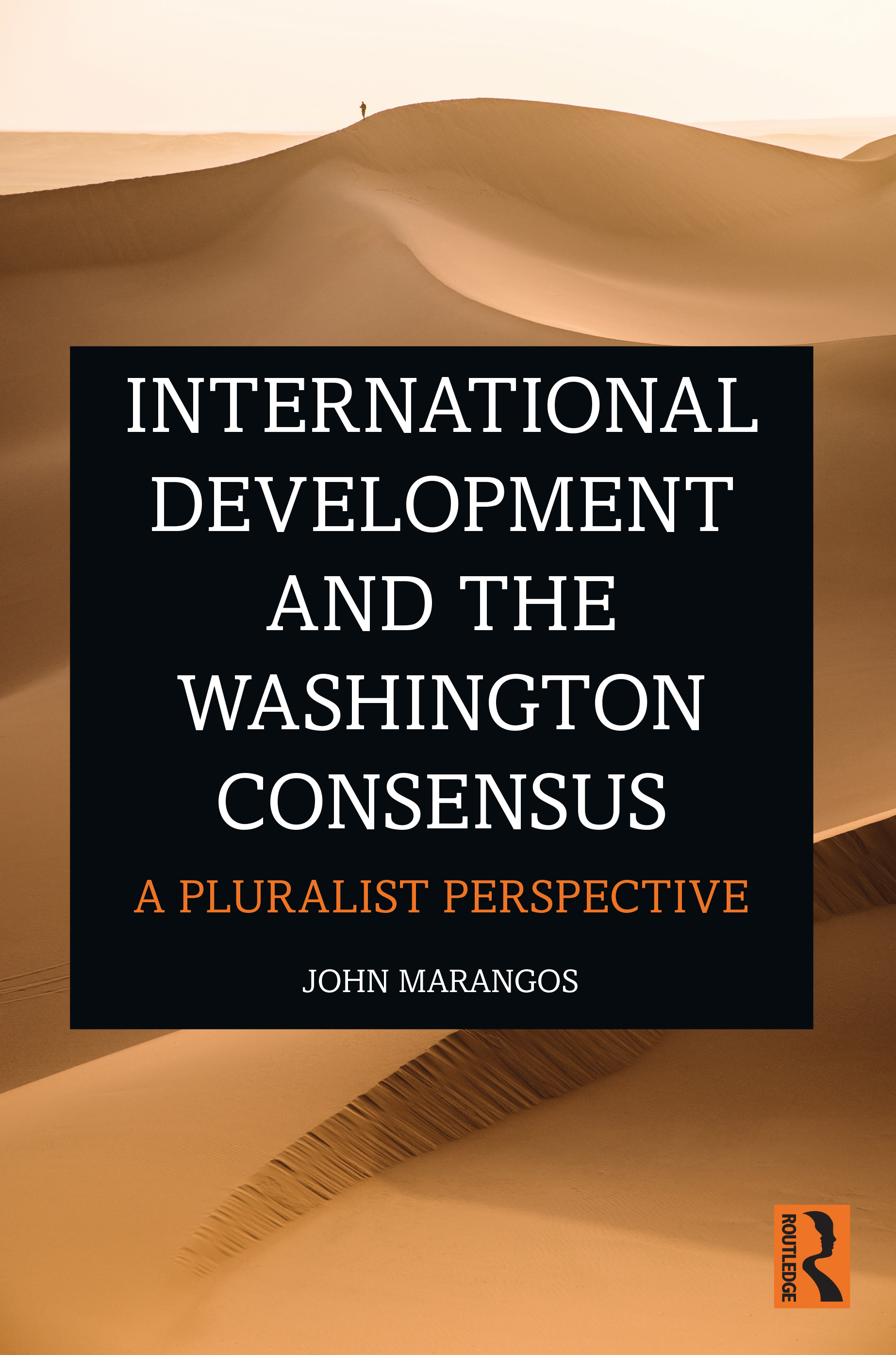 International Development and the Washington Consensus: A Pluralist Perspective book cover