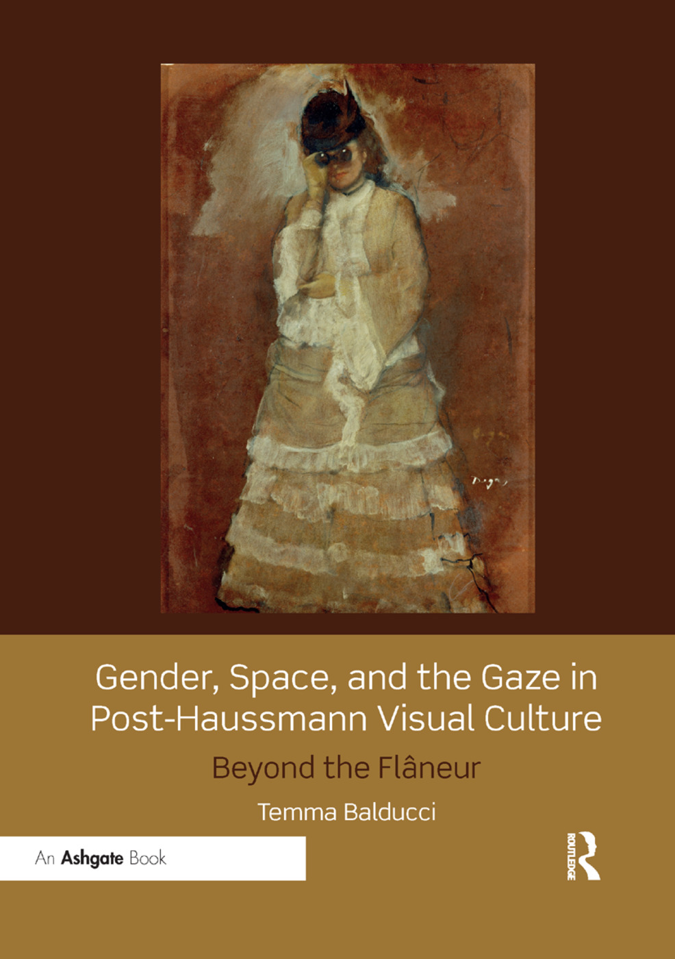 Gender, Space, and the Gaze in Post-Haussmann Visual Culture: Beyond the Flâneur book cover