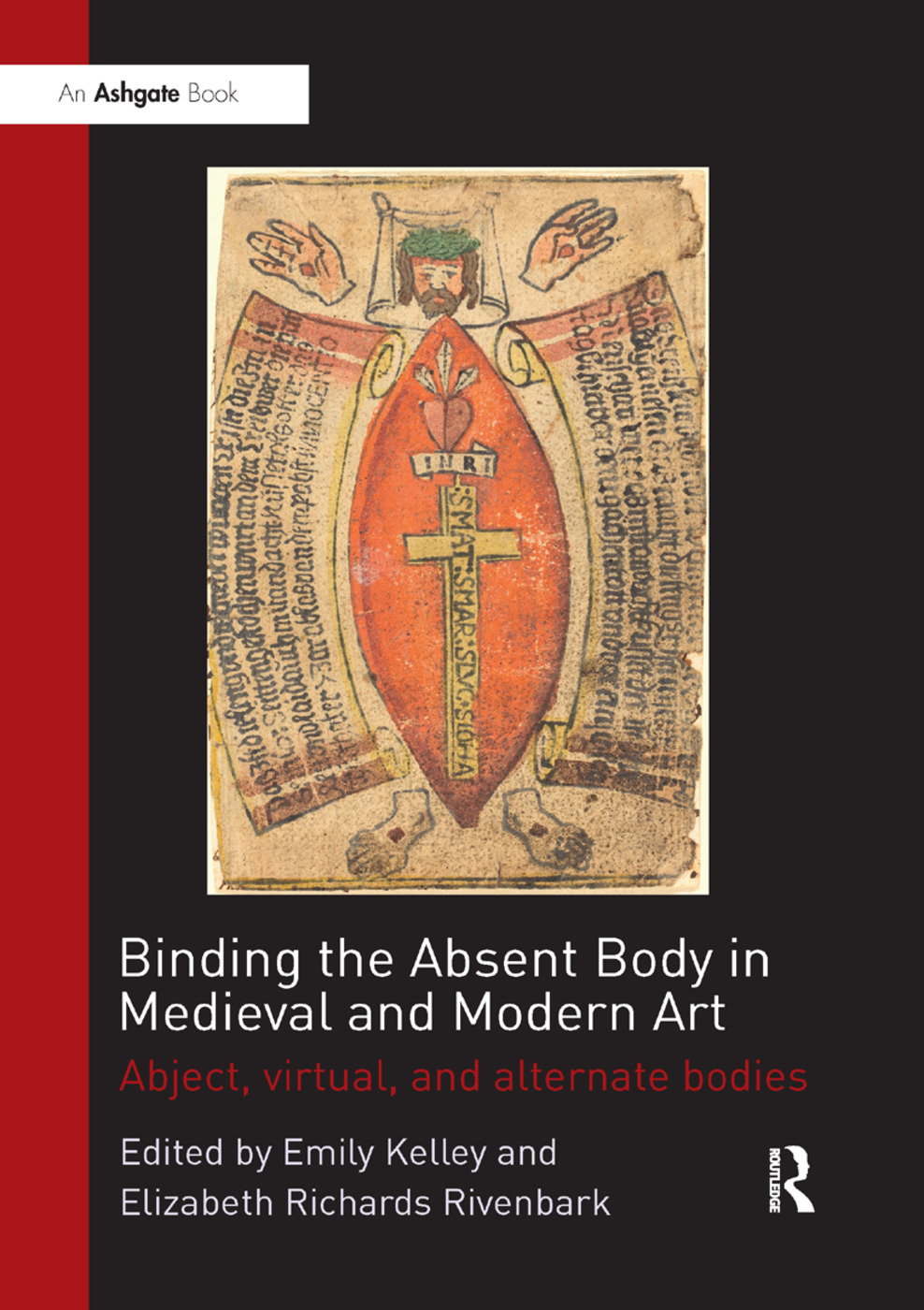 Binding the Absent Body in Medieval and Modern Art: Abject, virtual, and alternate bodies, 1st Edition (Paperback) book cover