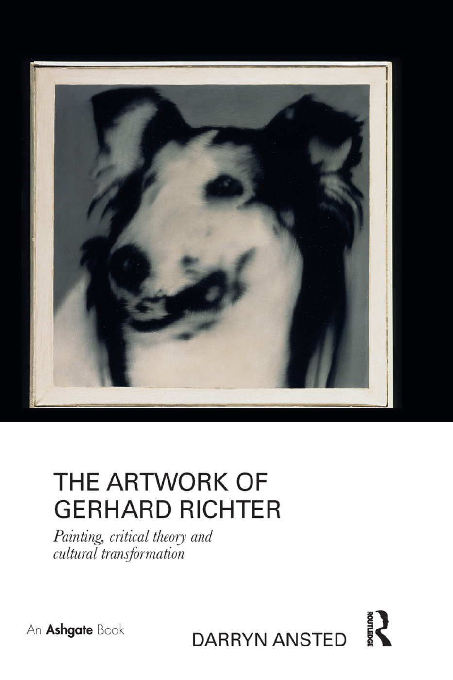The Artwork of Gerhard Richter: Painting, Critical Theory and Cultural Transformation book cover