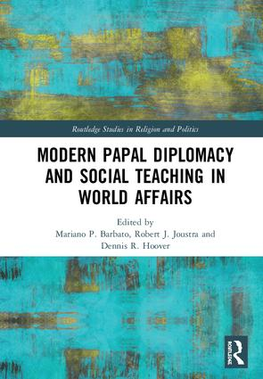 Modern Papal Diplomacy and Social Teaching in World Affairs: 1st Edition (Hardback) book cover